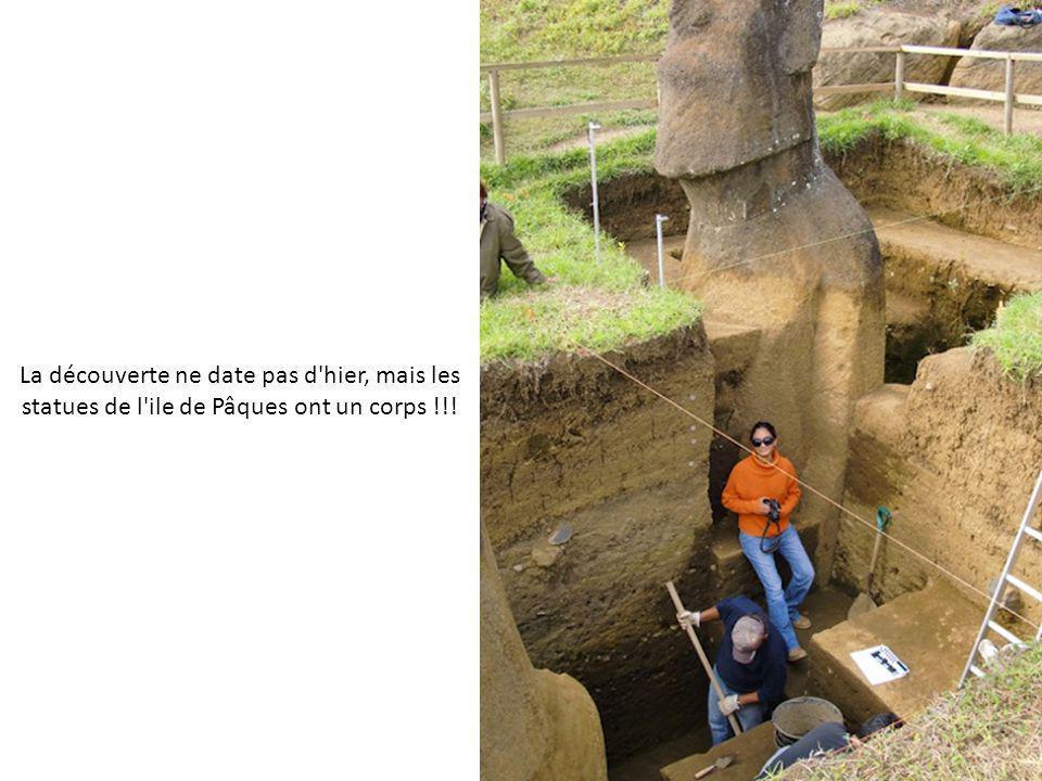 La découverte ne date pas d hier, mais les statues de l ile de Pâques ont un corps !!!