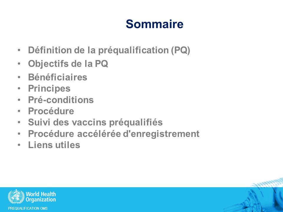 Sommaire Définition de la préqualification (PQ) Objectifs de la PQ