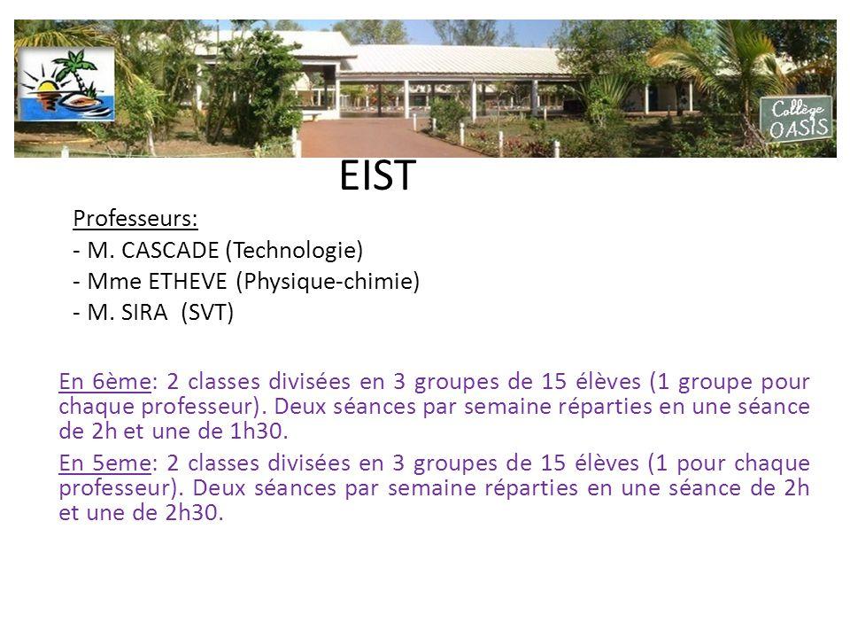 EIST Professeurs: - M. CASCADE (Technologie) - Mme ETHEVE (Physique-chimie) - M. SIRA (SVT)