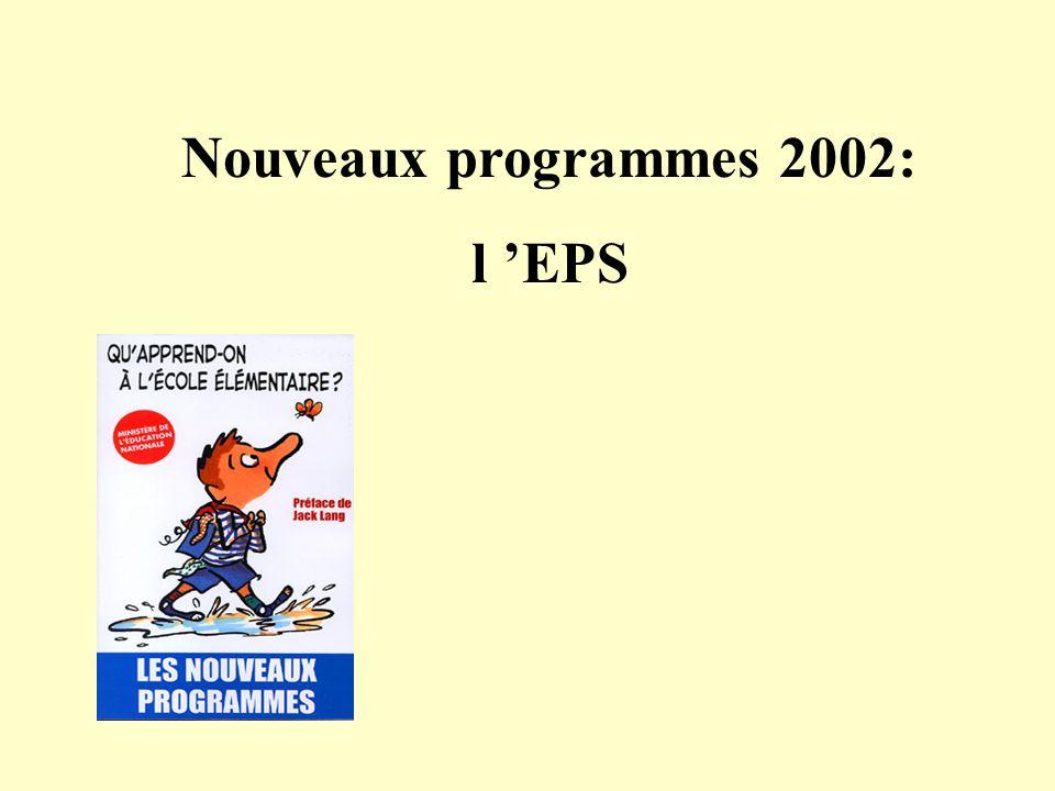 Nouveaux programmes 2002: l 'EPS