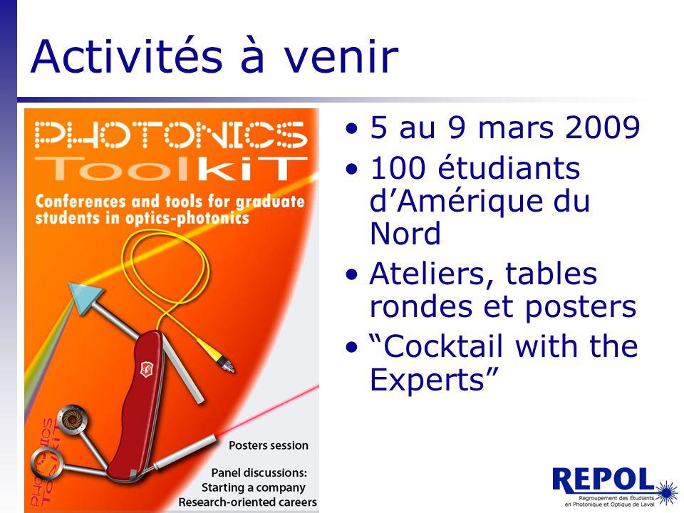 Activités à venir 5 au 9 mars 2009 100 étudiants d'Amérique du Nord