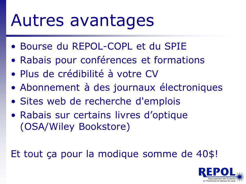Autres avantages Bourse du REPOL-COPL et du SPIE