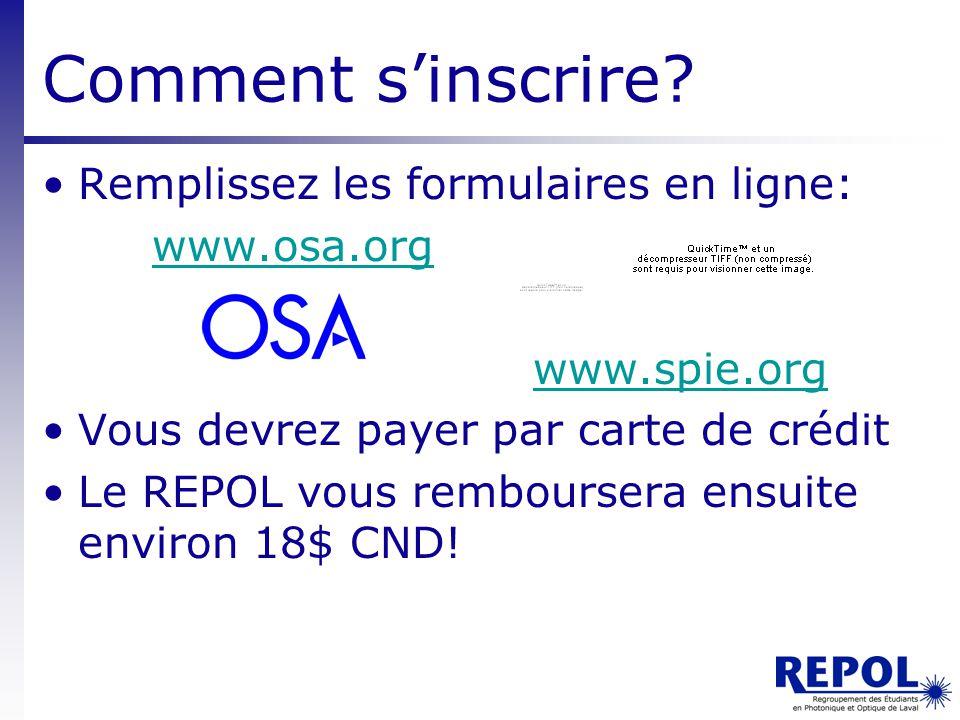 Comment s'inscrire Remplissez les formulaires en ligne: www.osa.org