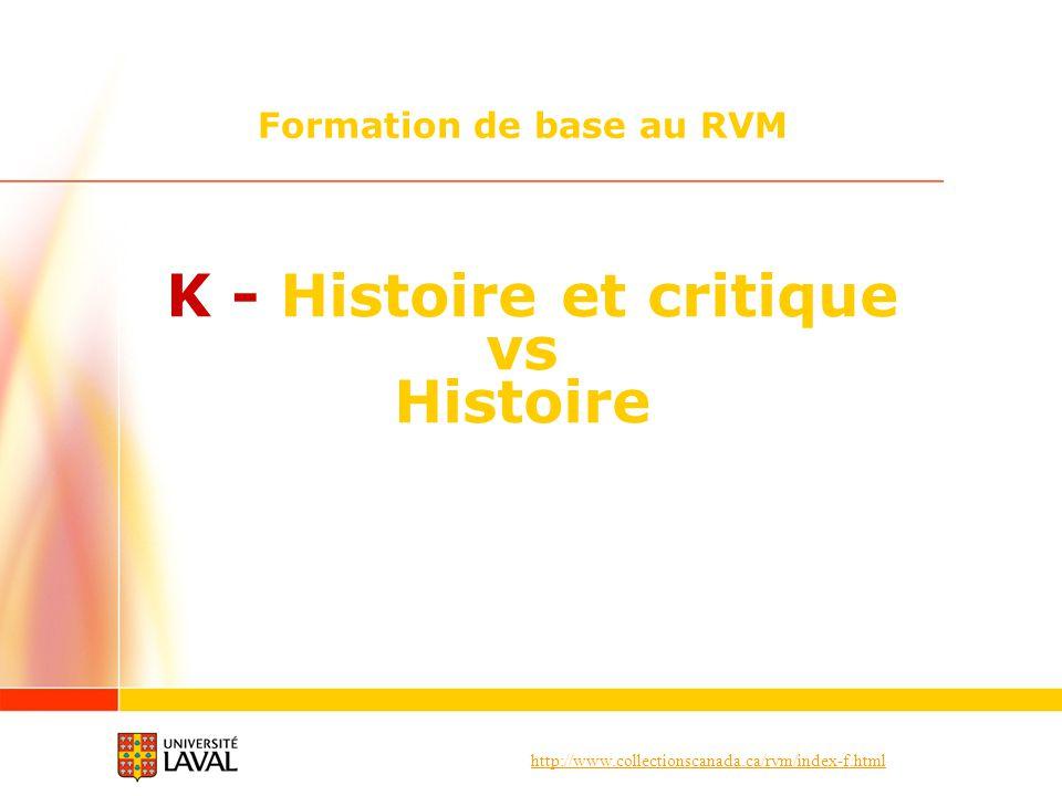 K - Histoire et critique vs Histoire
