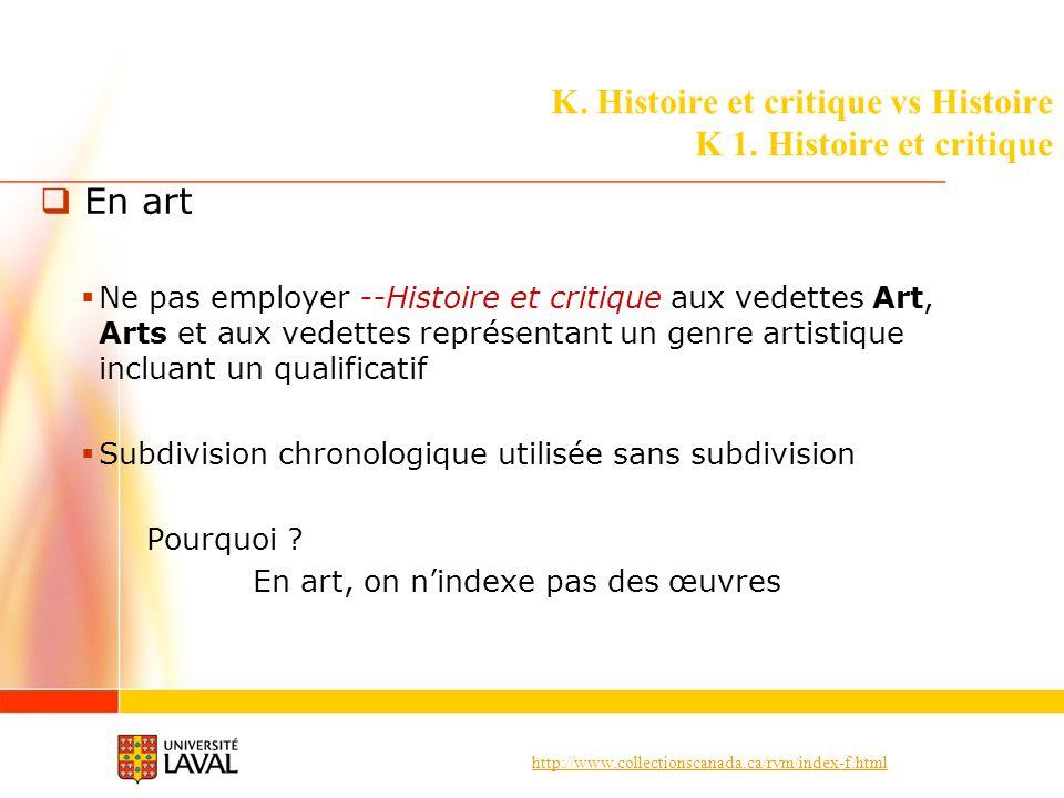 K. Histoire et critique vs Histoire K 1. Histoire et critique