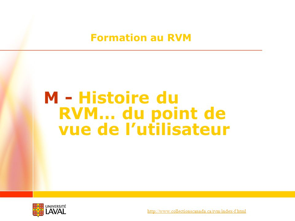 M - Histoire du RVM… du point de vue de l'utilisateur