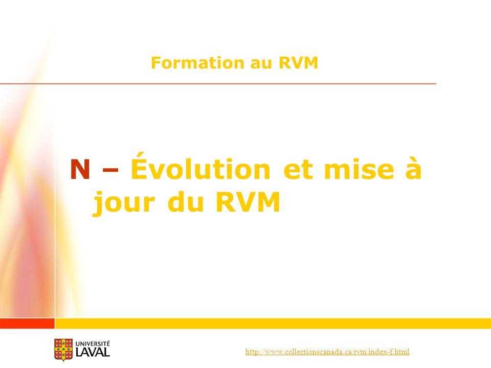 N – Évolution et mise à jour du RVM