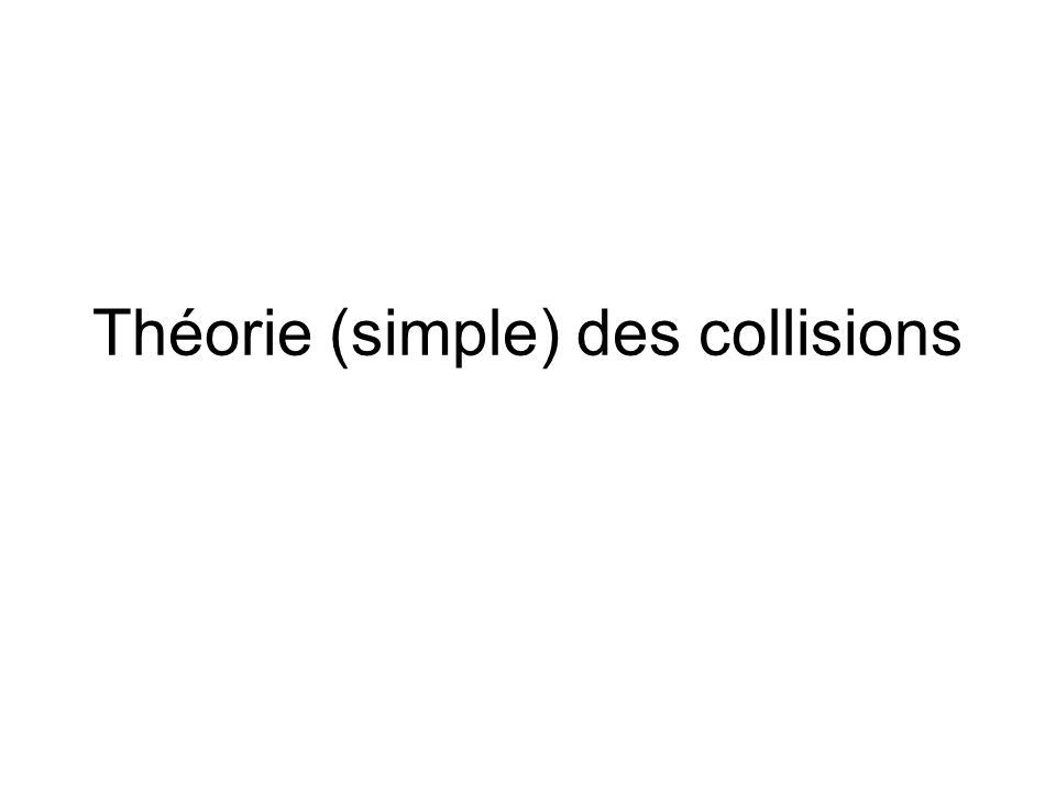 Théorie (simple) des collisions