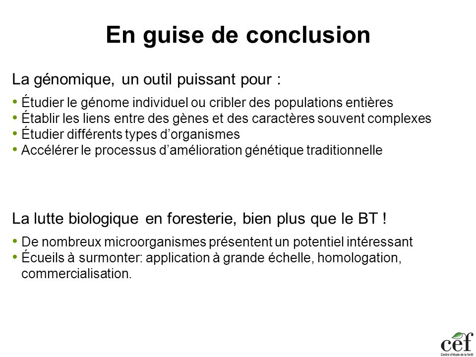 En guise de conclusion La génomique, un outil puissant pour :