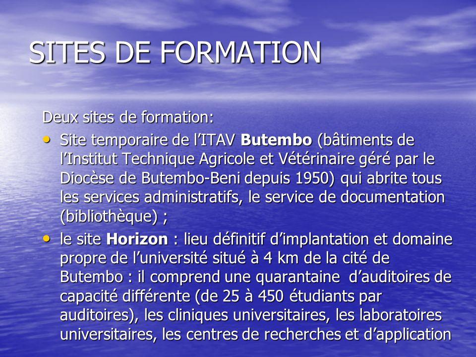 SITES DE FORMATION Deux sites de formation: