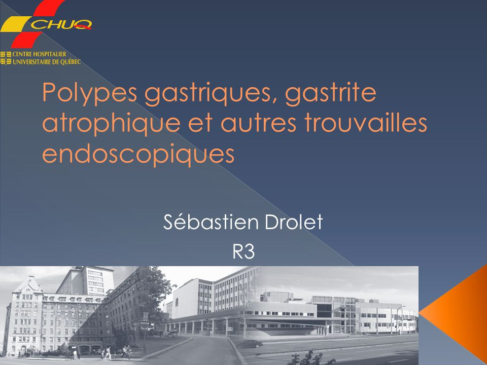 Polypes gastriques, gastrite atrophique et autres trouvailles endoscopiques
