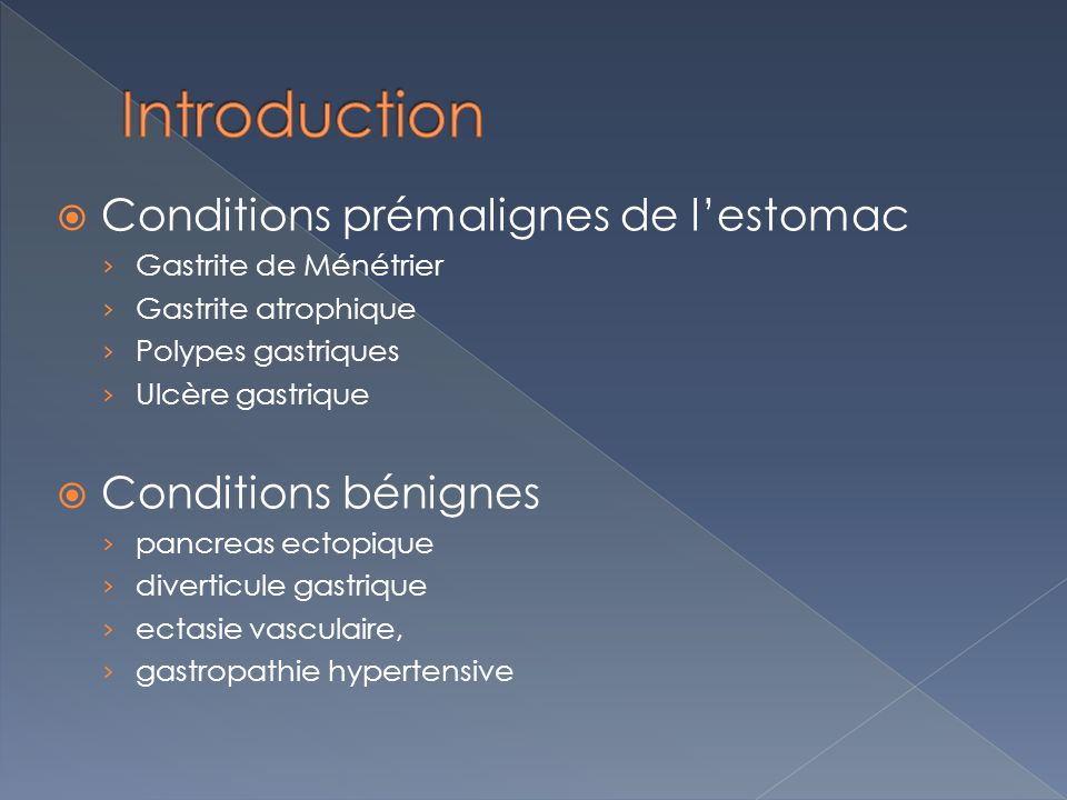 Introduction Conditions prémalignes de l'estomac Conditions bénignes
