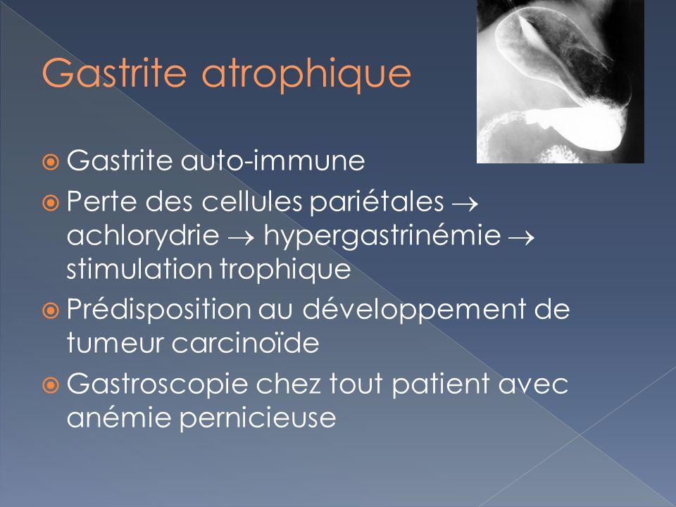 Gastrite atrophique Gastrite auto-immune
