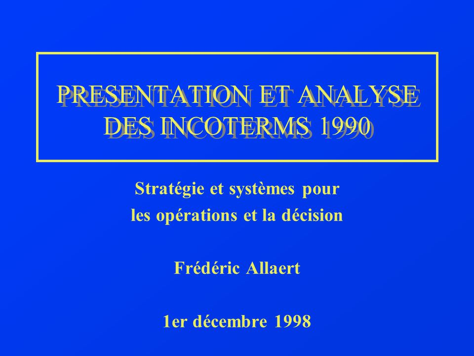 PRESENTATION ET ANALYSE DES INCOTERMS 1990