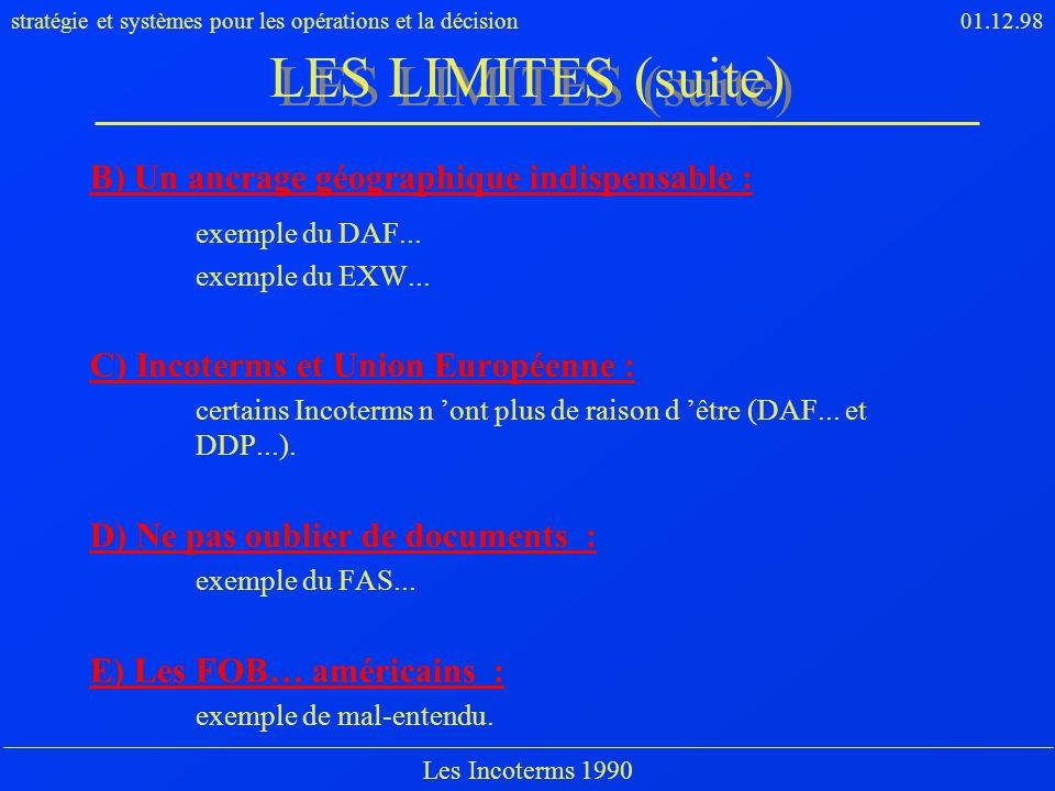 LES LIMITES (suite) B) Un ancrage géographique indispensable :