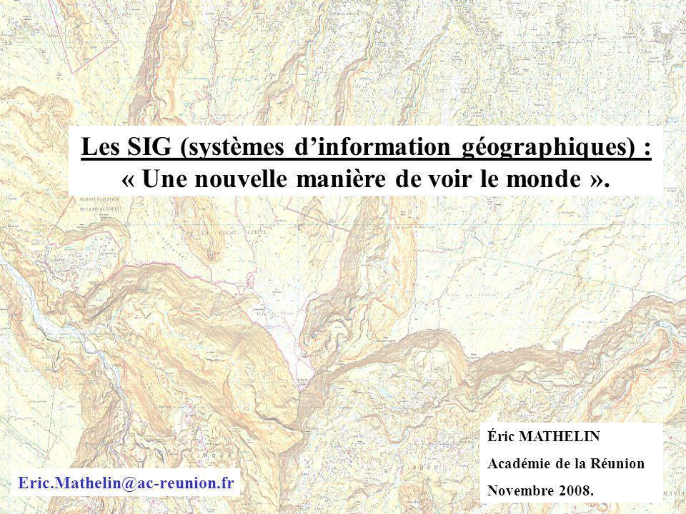 Les SIG (systèmes d'information géographiques) : « Une nouvelle manière de voir le monde ».