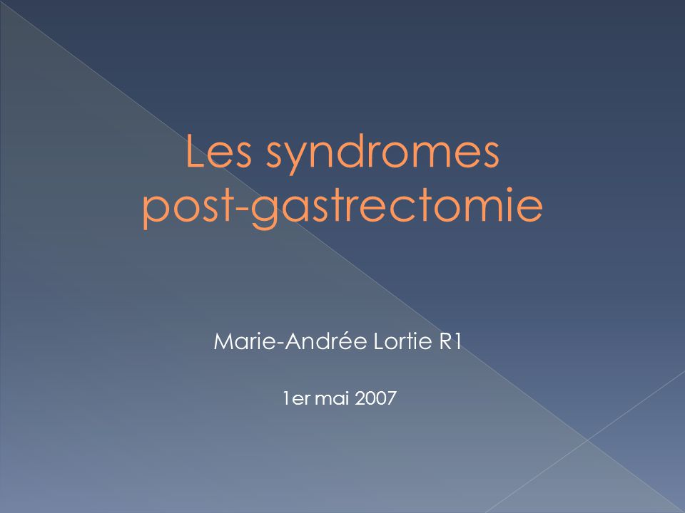 Les syndromes post-gastrectomie