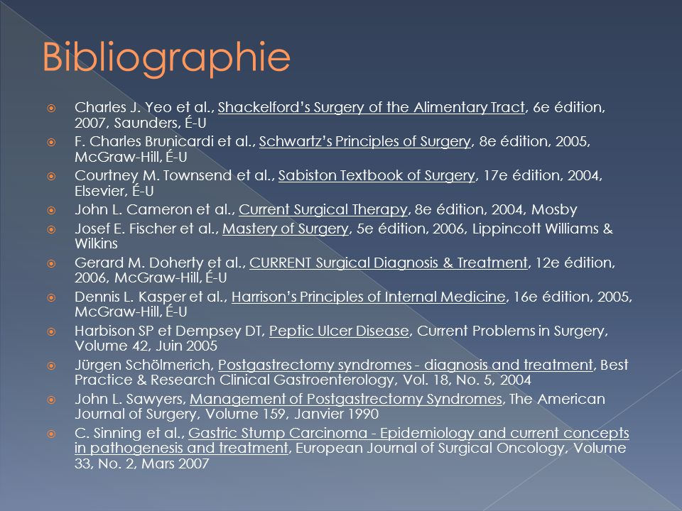 Bibliographie Charles J. Yeo et al., Shackelford's Surgery of the Alimentary Tract, 6e édition, 2007, Saunders, É-U.
