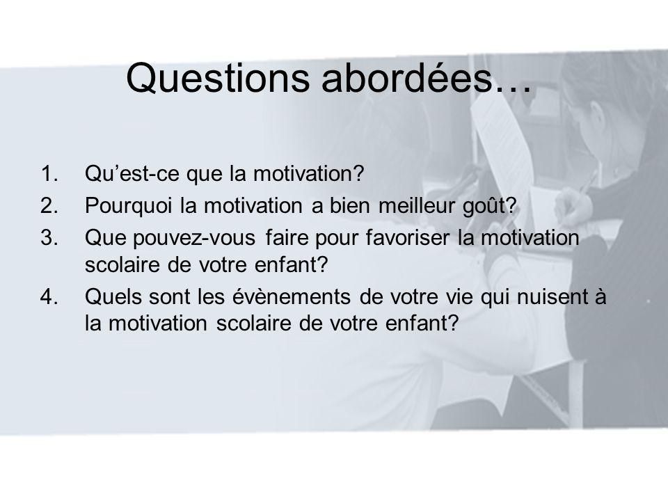 Questions abordées… Qu'est-ce que la motivation