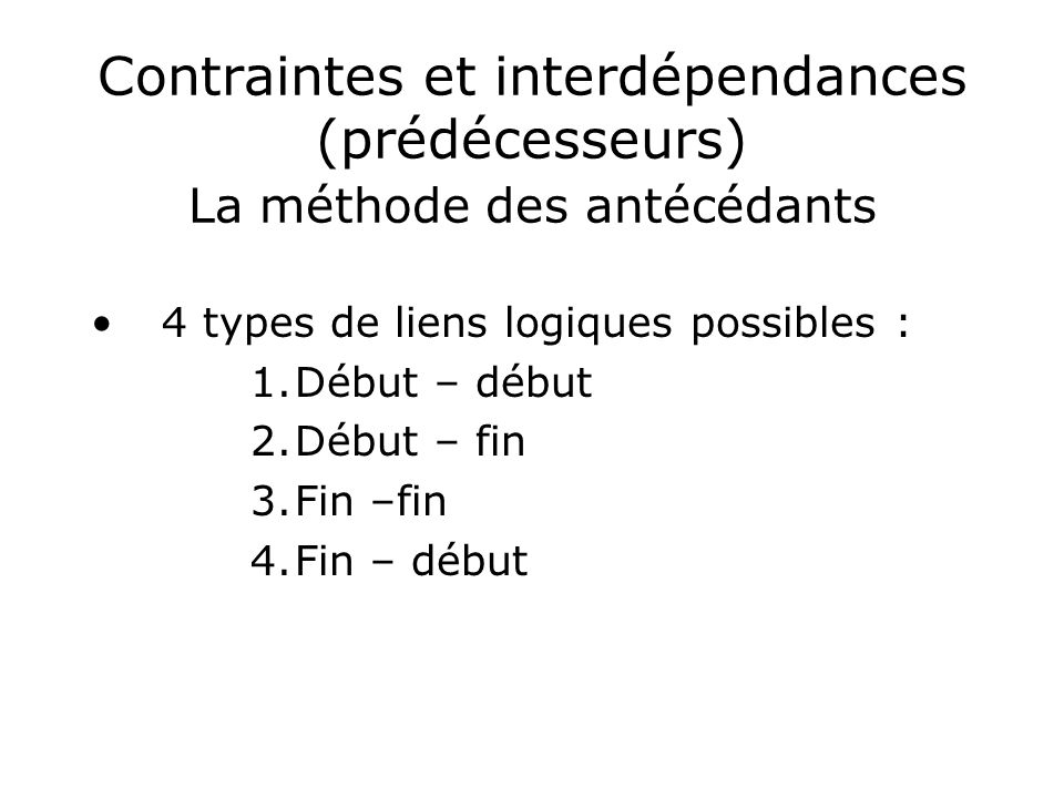 Contraintes et interdépendances (prédécesseurs) La méthode des antécédants