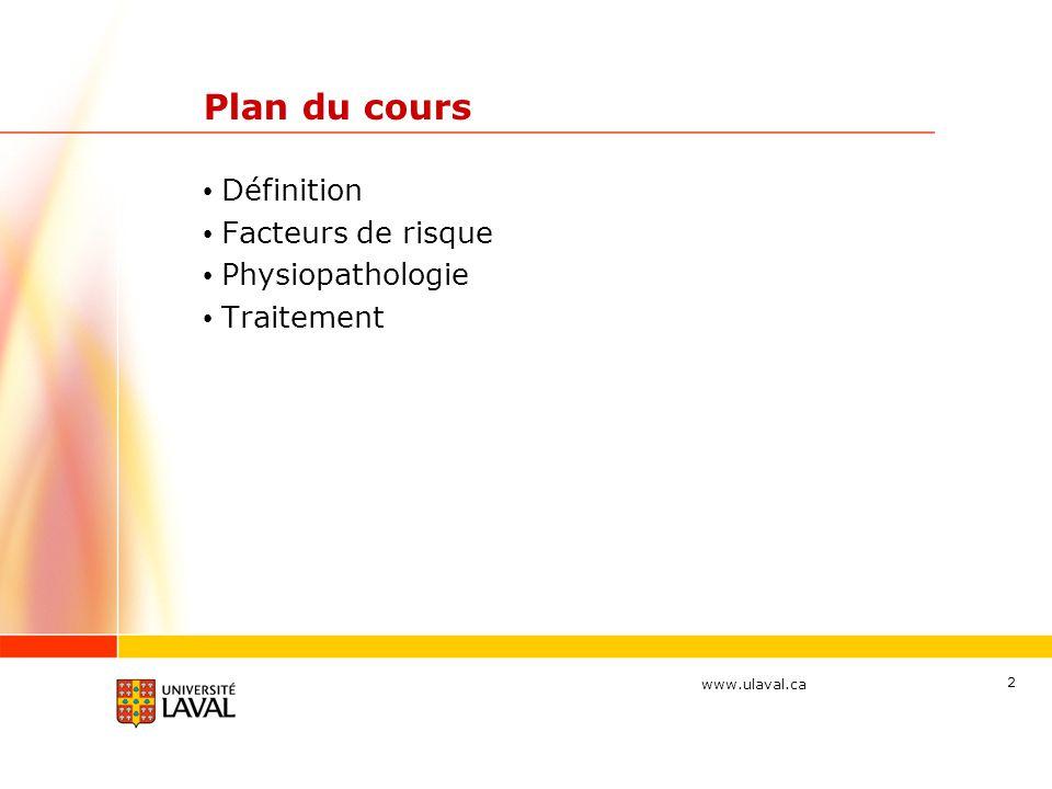 Plan du cours Définition Facteurs de risque Physiopathologie