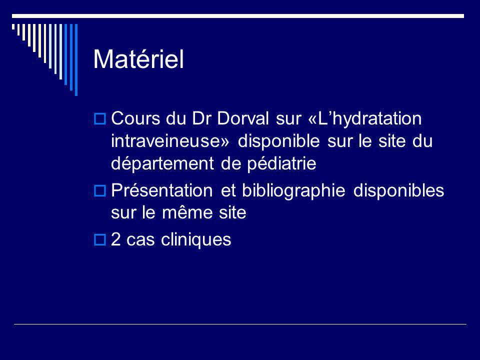 Matériel Cours du Dr Dorval sur «L'hydratation intraveineuse» disponible sur le site du département de pédiatrie.