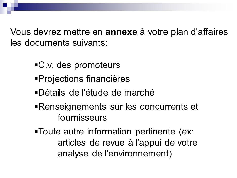Vous devrez mettre en annexe à votre plan d affaires les documents suivants:
