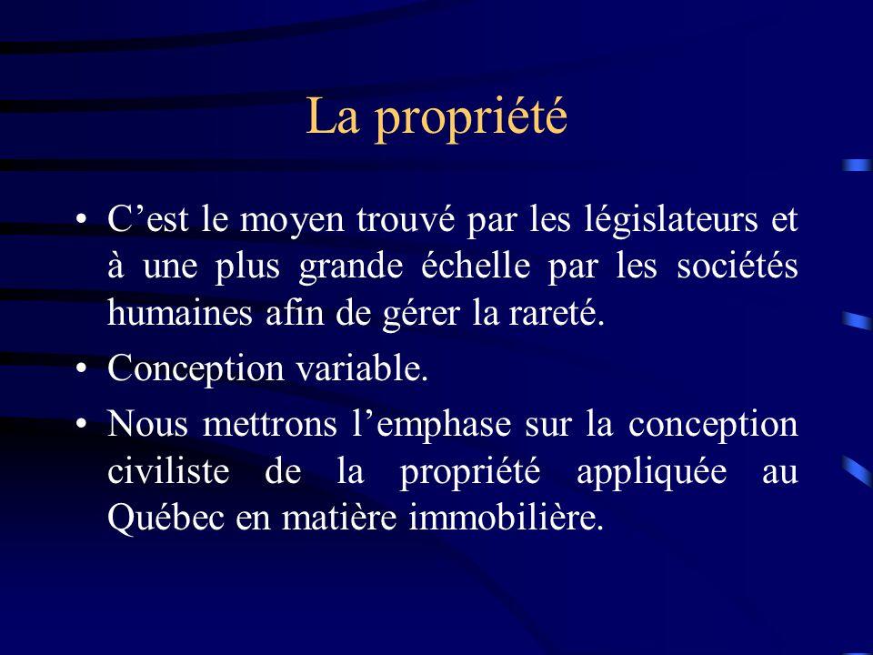 La propriété C'est le moyen trouvé par les législateurs et à une plus grande échelle par les sociétés humaines afin de gérer la rareté.