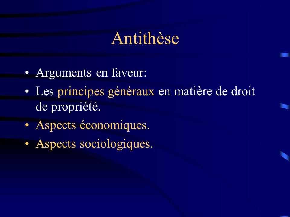 Antithèse Arguments en faveur: