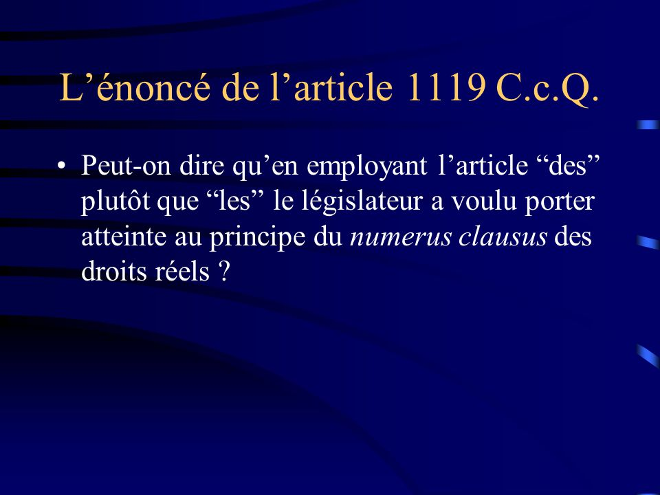 L'énoncé de l'article 1119 C.c.Q.