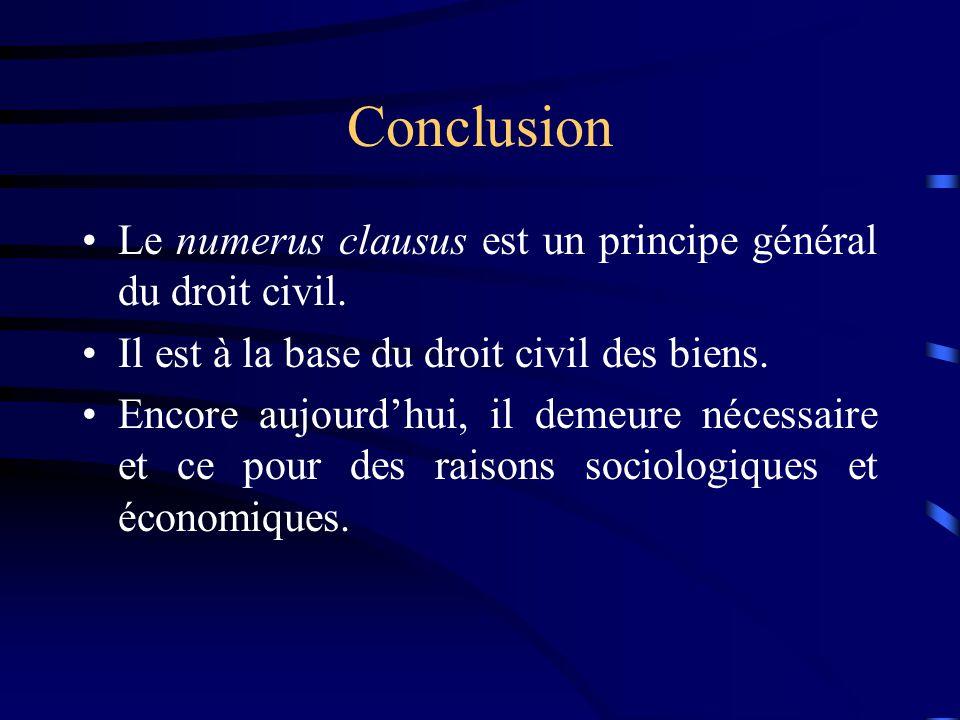 Conclusion Le numerus clausus est un principe général du droit civil.