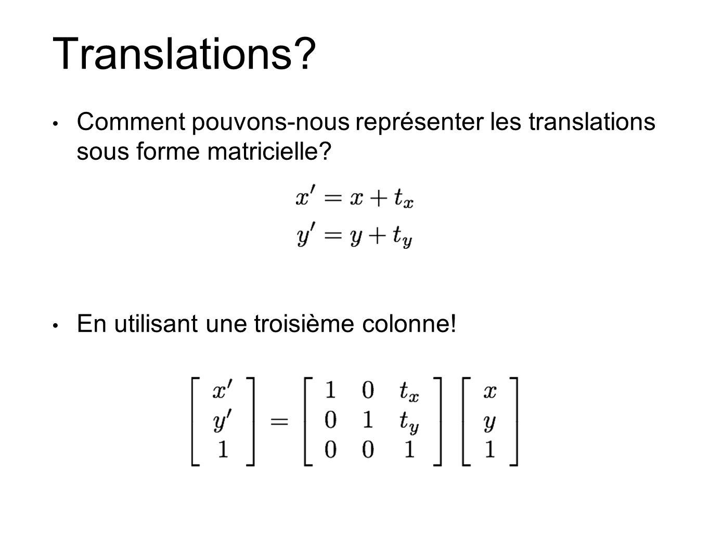 Translations. Comment pouvons-nous représenter les translations sous forme matricielle.