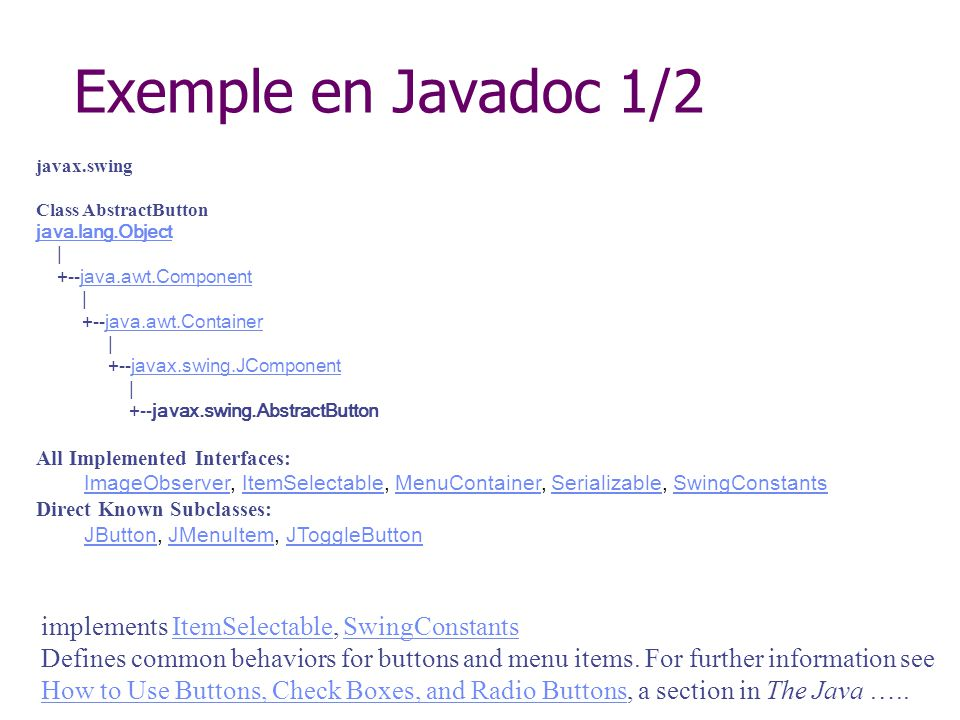 Exemple en Javadoc 1/2 implements ItemSelectable, SwingConstants