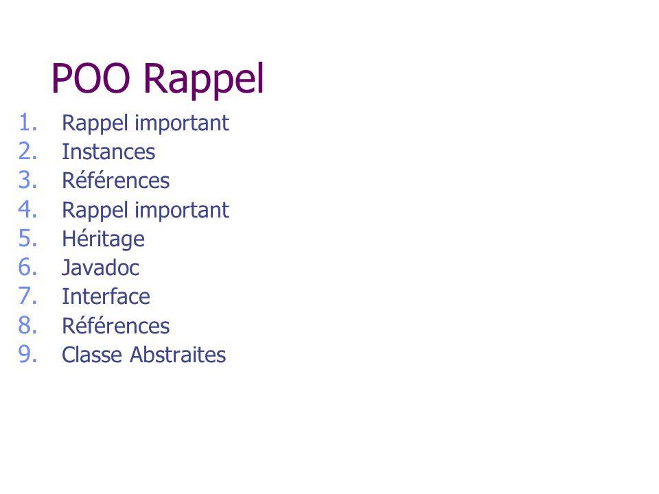 POO Rappel Rappel important Instances Références Héritage Javadoc
