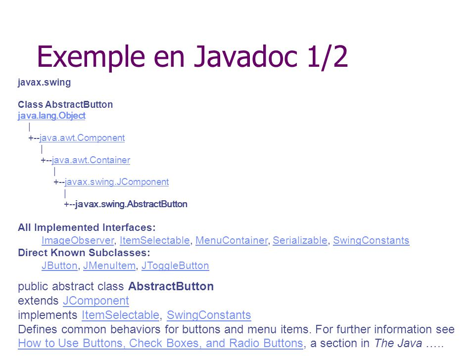 Exemple en Javadoc 1/2 public abstract class AbstractButton