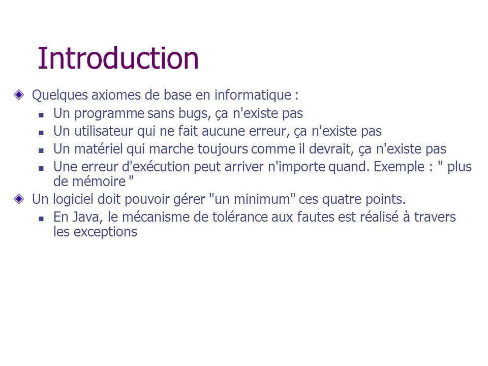 Introduction Quelques axiomes de base en informatique :