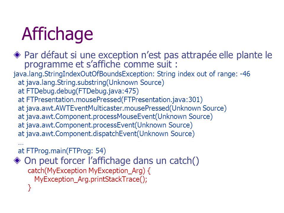Affichage Par défaut si une exception n'est pas attrapée elle plante le programme et s'affiche comme suit :