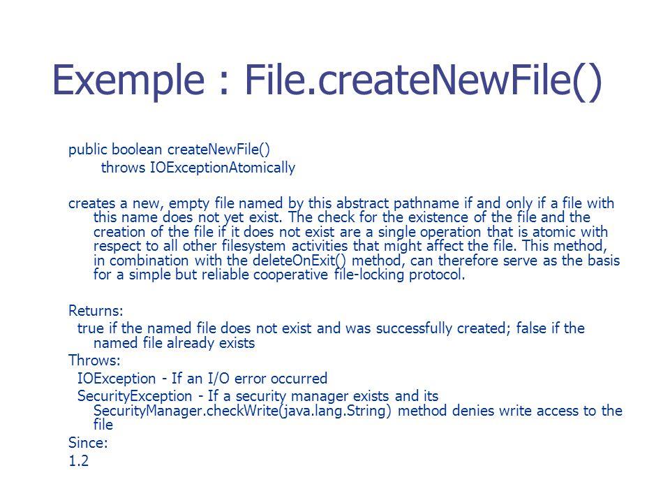 Exemple : File.createNewFile()