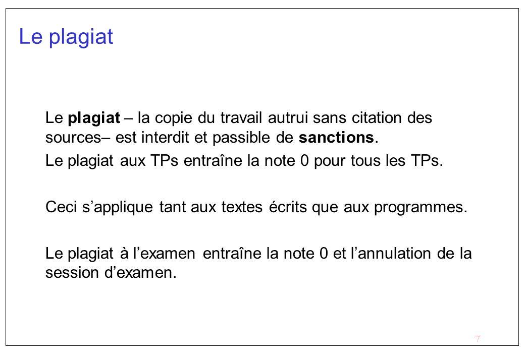 Le plagiat Le plagiat – la copie du travail autrui sans citation des sources– est interdit et passible de sanctions.