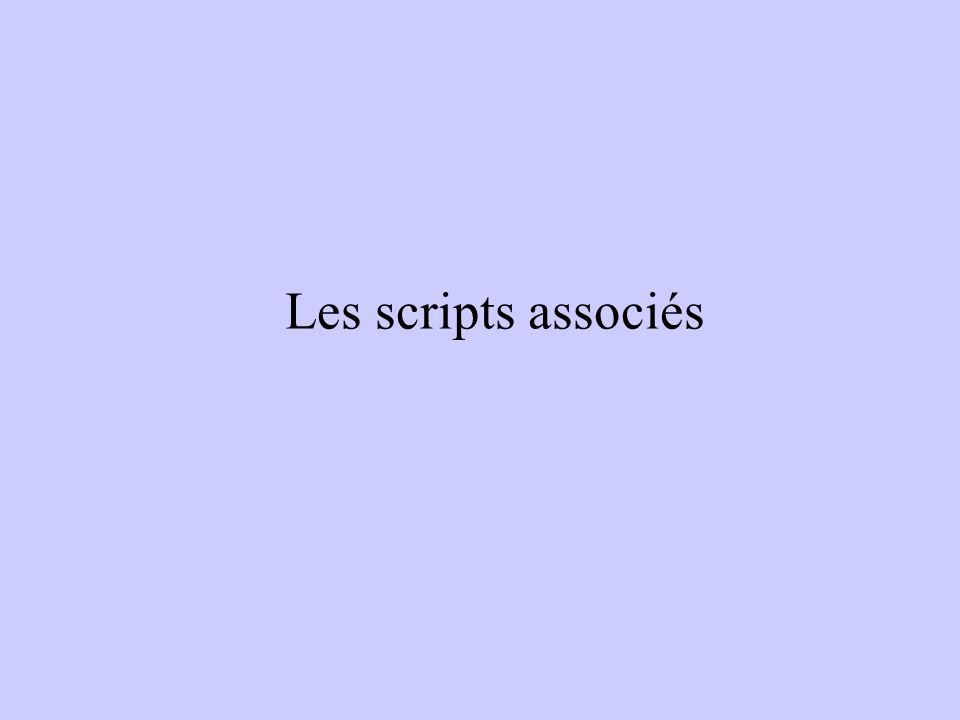 Les scripts associés