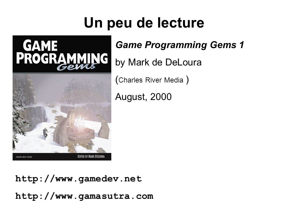 Un peu de lecture Game Programming Gems 1 by Mark de DeLoura