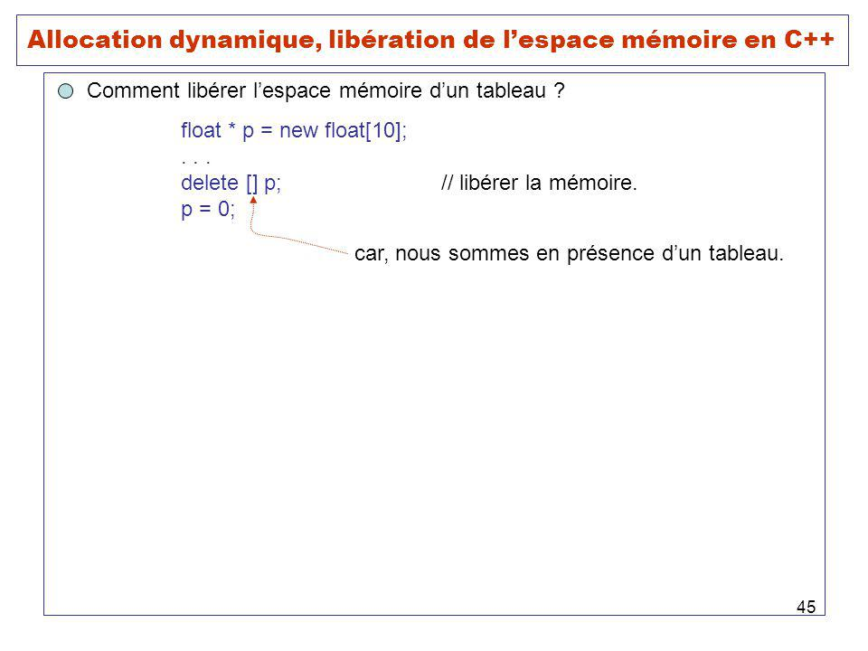 Allocation dynamique, libération de l'espace mémoire en C++