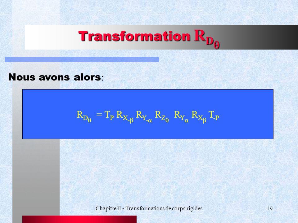 Transformation RDq Nous avons alors: