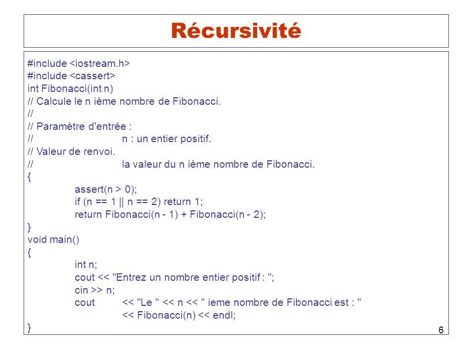Récursivité #include <iostream.h> #include <cassert>