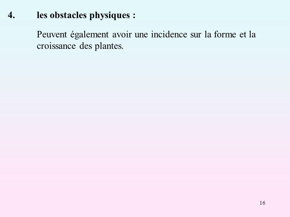 4. les obstacles physiques :