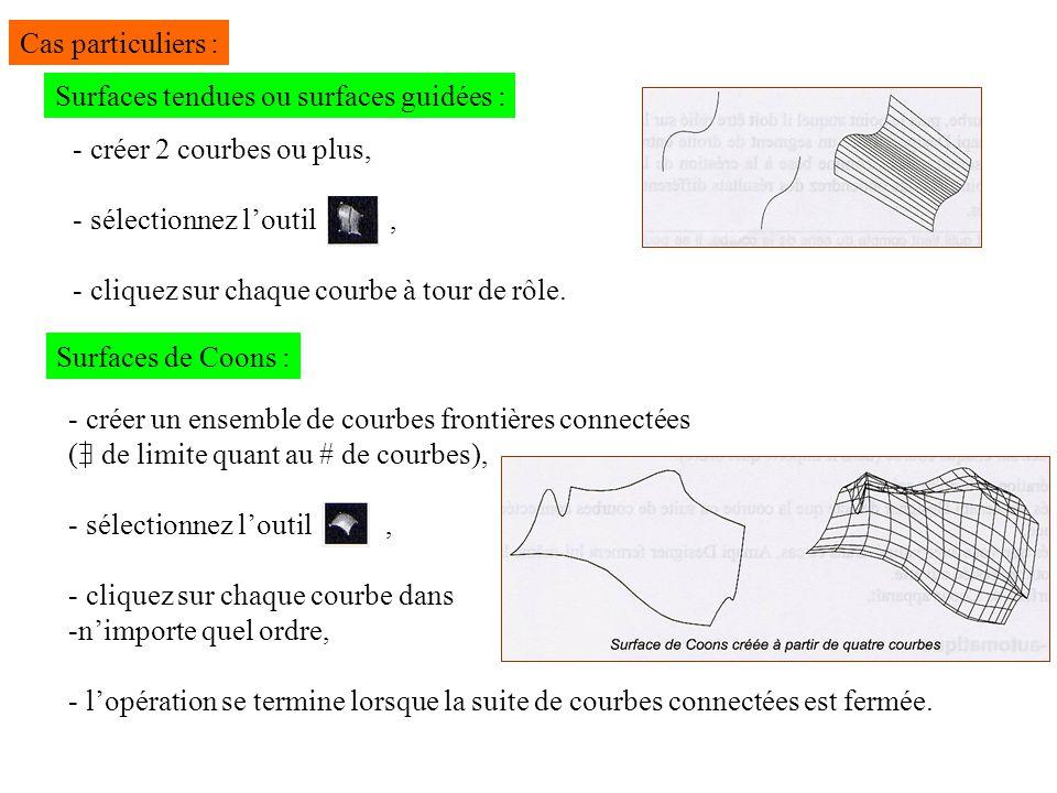 Cas particuliers : Surfaces tendues ou surfaces guidées : créer 2 courbes ou plus, sélectionnez l'outil ,