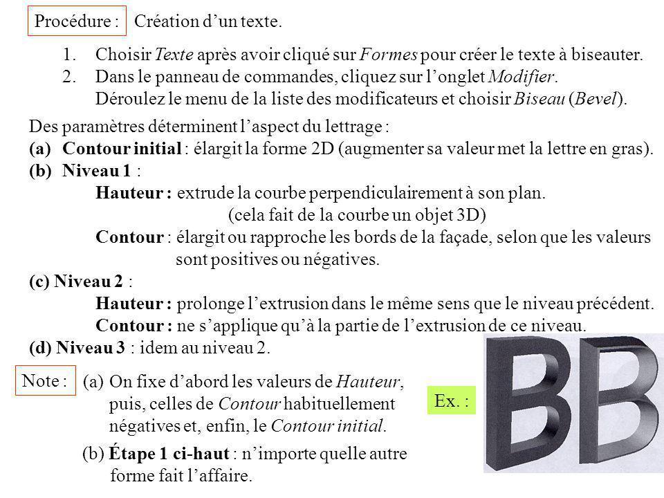 Procédure : Création d'un texte. 1. Choisir Texte après avoir cliqué sur Formes pour créer le texte à biseauter.