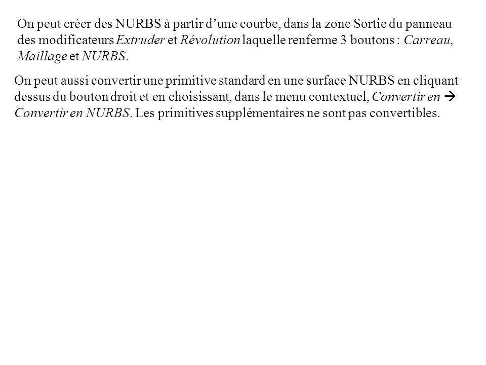 On peut créer des NURBS à partir d'une courbe, dans la zone Sortie du panneau