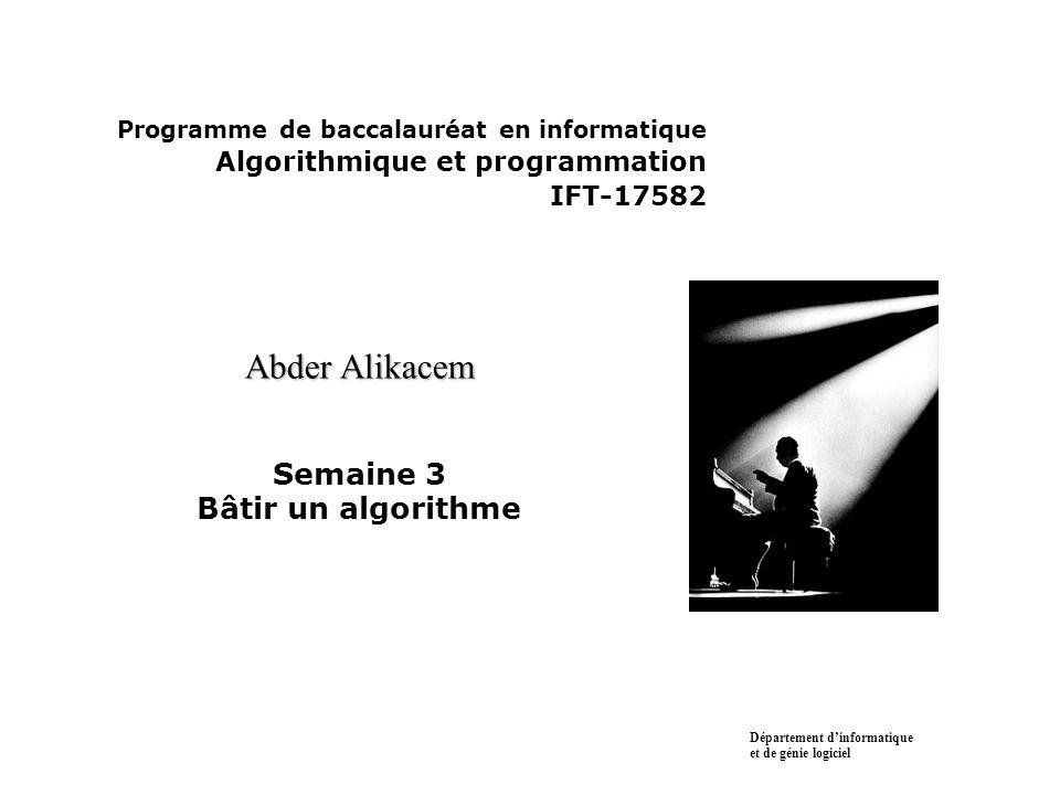 Abder Alikacem Semaine 3 Bâtir un algorithme