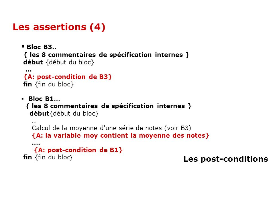 Les assertions (4) Bloc B3.. Les post-conditions